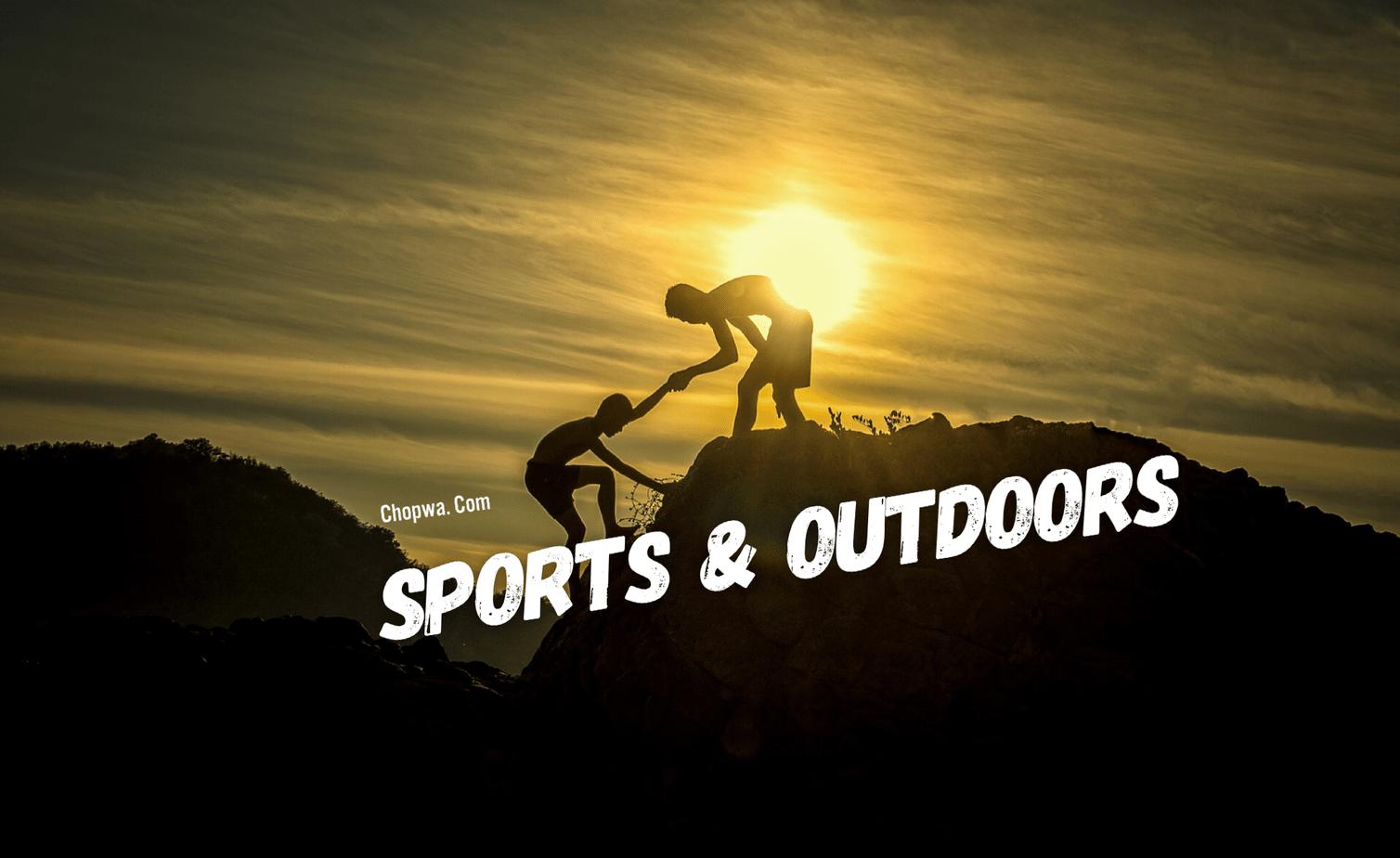 Chopwa- Sports and outdoors