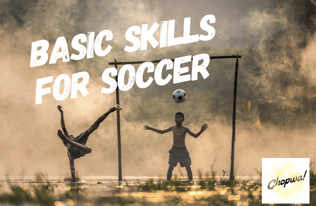 Basic skills for soccer